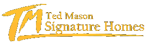 Ted Mason Signature Homes
